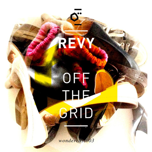 Revy - Off The Grid - Wondercast 03 - Wondermachine Music