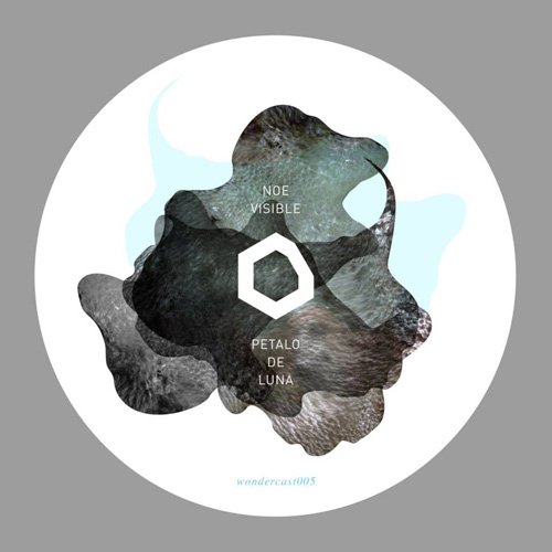 Wondercast 005 - Petalo De Luna by Noe Visible - Wondermachine Music